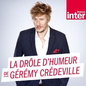 La Drôle d'Humeur de Gérémy Crédevi...