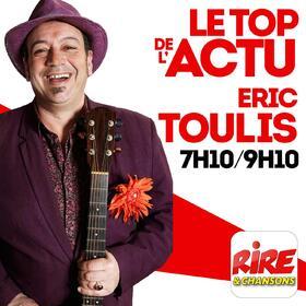 Eric Toulis   Le top de l'actu sur Rire & Chansons