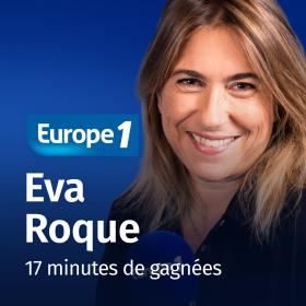 Podcast 17 minutes de gagnées   Eva Roque sur Europe 1