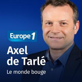 Le monde bouge   Axel de Tarlé