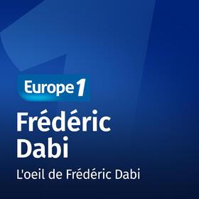 Podcast L'oeil de Frédéric Dabi sur Europe 1