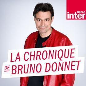 La chronique de Bruno Donnet