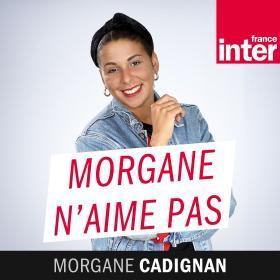 Morgane Cadignan n'aime pas
