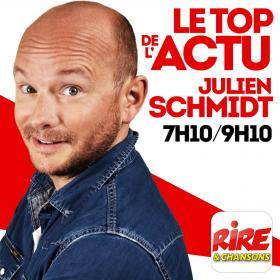 Julien Schmidt   Le top de l'actu sur Rire & Chansons