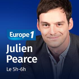 Podcast La matinale : le 5h   6h   Julien Pearce sur Europe 1