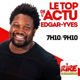 Edgar Yves   Le top de l'actu de Rire & Chansons