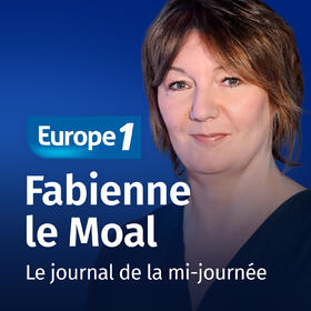 Podcast Le journal de la mi journée   Fabienne Le Moal sur Europe 1