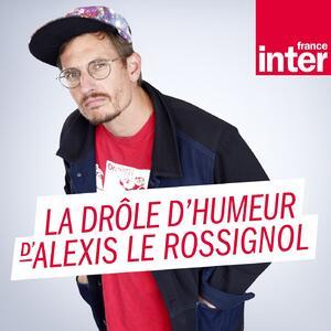 La drôle d'humeur d'Alexis Le Rossi...