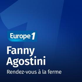 Podcast Rendez vous à la ferme   Fanny Agostini sur Europe 1