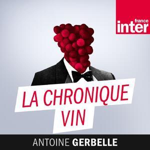 La chronique vin d'Antoine Gerbelle