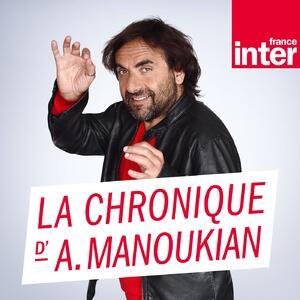 La Chronique d'André Manoukian