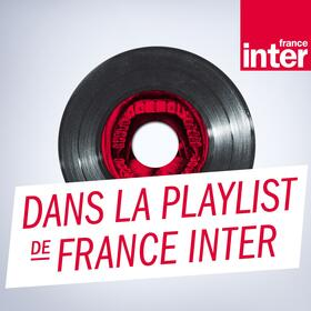 Dans la playlist de France Inter