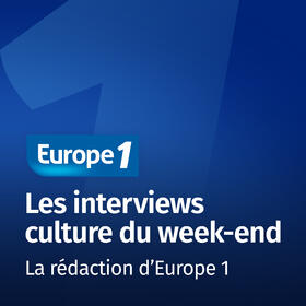 Les interviews culture du week end   Europe 1