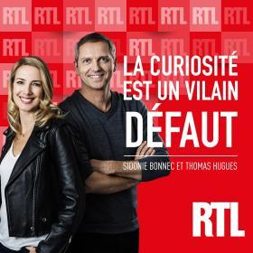 Podcast La curiosité est un vilain défaut sur RTL