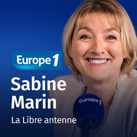 Podcast Libre antenne week end   Sabine Marin sur Europe 1