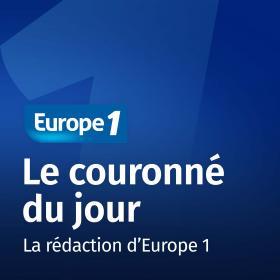 Le couronné du jour   Europe 1